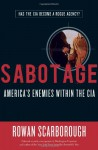 Sabotage: America's Enemies Within the CIA (Audio) - Rowan Scarborough, Tom Weiner