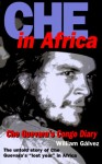 Che in Africa: Che Guevara's Congo Diary - William Gblvez, Ernesto Guevara, William Gblvez