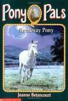 Runaway Pony - Jeanne Betancourt