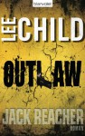 Outlaw: Ein Jack-Reacher-Roman (German Edition) - Wulf Bergner, Lee Child