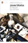 A Heart so White (Penguin Modern Classics) - Javier Marías, Margaret Jull Costa