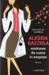 Sindrome da cuore in sospeso - Alessia Gazzola