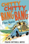 Chitty Chitty Bang Bang Flies Again - Frank Cottrell Boyce, Joe Berger