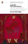 There Once Lived A Woman Who Tried To Kill Her Neighbour's Baby: Scary Fairy Tales (Penguin Modern Classics) - Ludmilla Petrushevskaya, Keith Gessen, Anna Summers