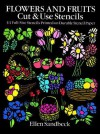 Flowers and Fruits Cut & Use Stencils: 43 Full-Size Stencils Printed on Durable Stencil Paper - Ellen Sandbeck