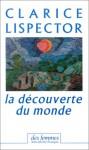 La Découverte Du Monde, 1967 1973 (Chroniques) - Clarice Lispector