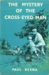 The Mystery of the Cross-Eyed Man - Paul Berna