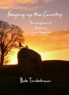 Singing Up the Country: The Songlines of Avebury and Beyond - Bob Trubshaw