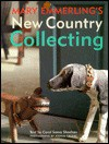 Mary Emmerling's New Country Collecting - Carol Sheehan, Mary Emmerling, Joshua M. Greene