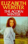 The Acorn Winter - Elizabeth Webster