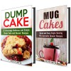 Desserts Box Set: Quick and Easy Dump Cakes and Mug Cakes Recipes for Every Day and Parties (Busy People Cookbook) - Jessica Meyer