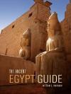 The Ancient Egypt Guide - William J. Murnane, Kathy Hansen, Aidan Dodson