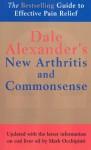The New Arthritis and Commonsense - Dale Alexander, Max Alexander, Joan Merfeld, Dean D. Alexander Alexander