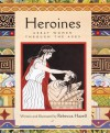 Heroines: Great Women Through the Ages - Rebecca Hazell