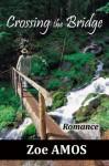 Crossing the Bridge: Romance - Zoe Amos