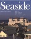 Seaside: Making a Town in America - David Mohney, Keller Easterling