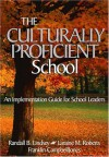The Culturally Proficient School: An Implementation Guide for School Leaders - Randall B. Lindsey, Laraine M. Roberts, Franklin CampbellJones