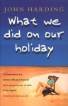 What We Did On Our Holiday - John Harding