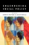Engendering Social Policy - Sophie Watson, Lesley Doyal