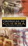 Crónicas de Guerra - Vol. I - José Rodrigues dos Santos