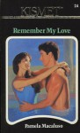 Remember My Love - Pamela Macaluso