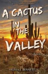 A Cactus in the Valley - Olivia Bennett