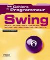Swing (Les cahiers du programmeur) - Emmanuel Puybaret