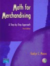 Math for Merchandising: A Step-by-Step Approach (3rd Edition) - Evelyn C. Moore