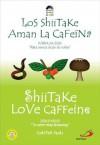 Shiitake Love Caffeine/Los Shiitake Aman La Cafeina - Gunter Pauli