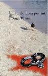 El Cielo Llora Por Mi = The Heavens Weep for Me - Sergio Ramírez
