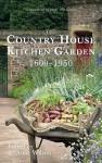The Country House Kitchen Garden, 1600-1950 - C. Anne Wilson