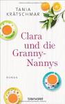 Clara und die Granny-Nannys: Roman - Tania Krätschmar