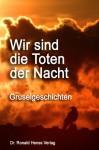Wir sind die Toten der Nacht - Markus Gregory Paerm, Thomas Stefan, Thomas Sedlmeyr, Jörg Sprave, Christian Poignée, Pol Urbany