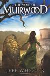 The Void of Muirwood (Covenant of Muirwood) - Jeff Wheeler