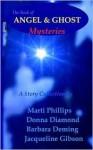 Angel & Ghost Mysteries - Marti Phillips, Anne Phillips, Barbara Deming