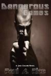 Dangerous Games - A Jake Collins Novel - Paul A. Rice