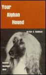 Your Afghan Hound - Sue A. Kauffman