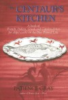 The Centaur's Kitchen: A Book Of French, Italian, Greek And Catalan Dishes For Blue Funnel Ships - Miranda Gray