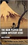 The Rain Player (An Ennin Mystery #20) - Ben Stevens