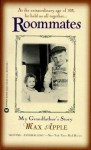 Roommates: My Grandfather's Story - Max Apple