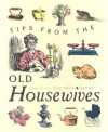Tips from the Old Housewives - Elizabeth Drury