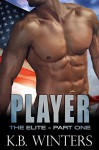 Player - The Elite: Part One - KB Winters