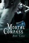 Mortal Compass - Ann Cory