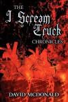 The I Scream Truck Chronicles - David McDonald