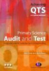 Primary Science: Audit and Test: Audit and Test - John Sharp, Jenny Byrne