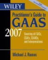 Wiley Practitioner's Guide to GAAS: Covering All Sass, Ssaes, Ssarss, and Interpretations - Michael J. Ramos
