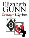 Crazy Eights: A Jake Hines Mystery - Elizabeth Gunn