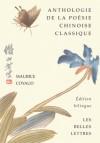 Anthologie de la poésie chinoise classique - Maurice Coyaud