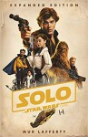Solo: A Star Wars Story Expanded Edition - Mur Lafferty