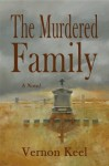 The Murdered Family - Mystery of the Wolf Family Murders by Vernon Keel (2010-03-15) - Vernon Keel